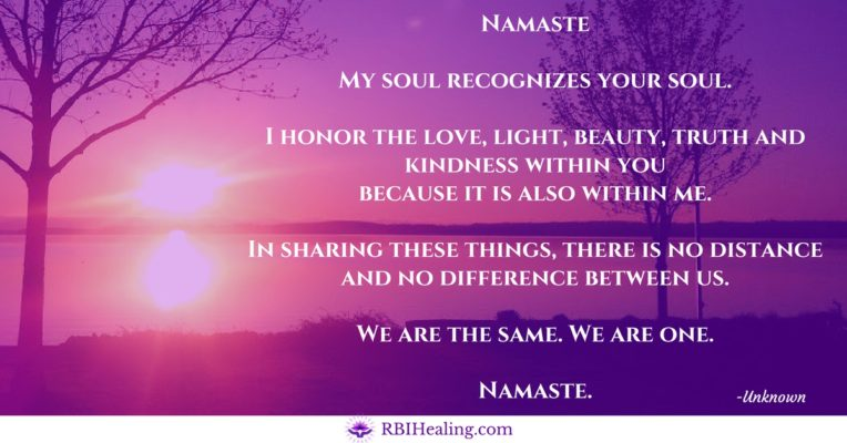 Namaste My Soul Recognizes Your Soul Rbi Healing